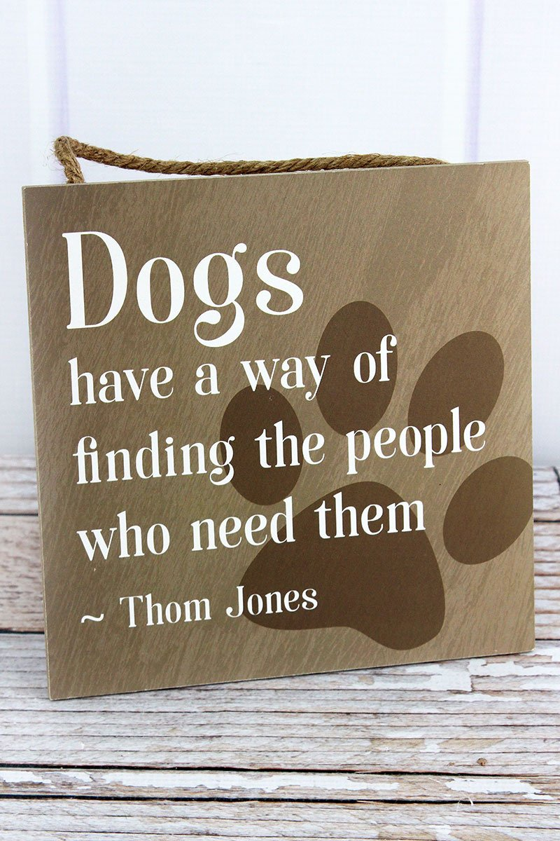 8 X 8 'DOGS HAVE A WAY' WOOD WALL SIGN