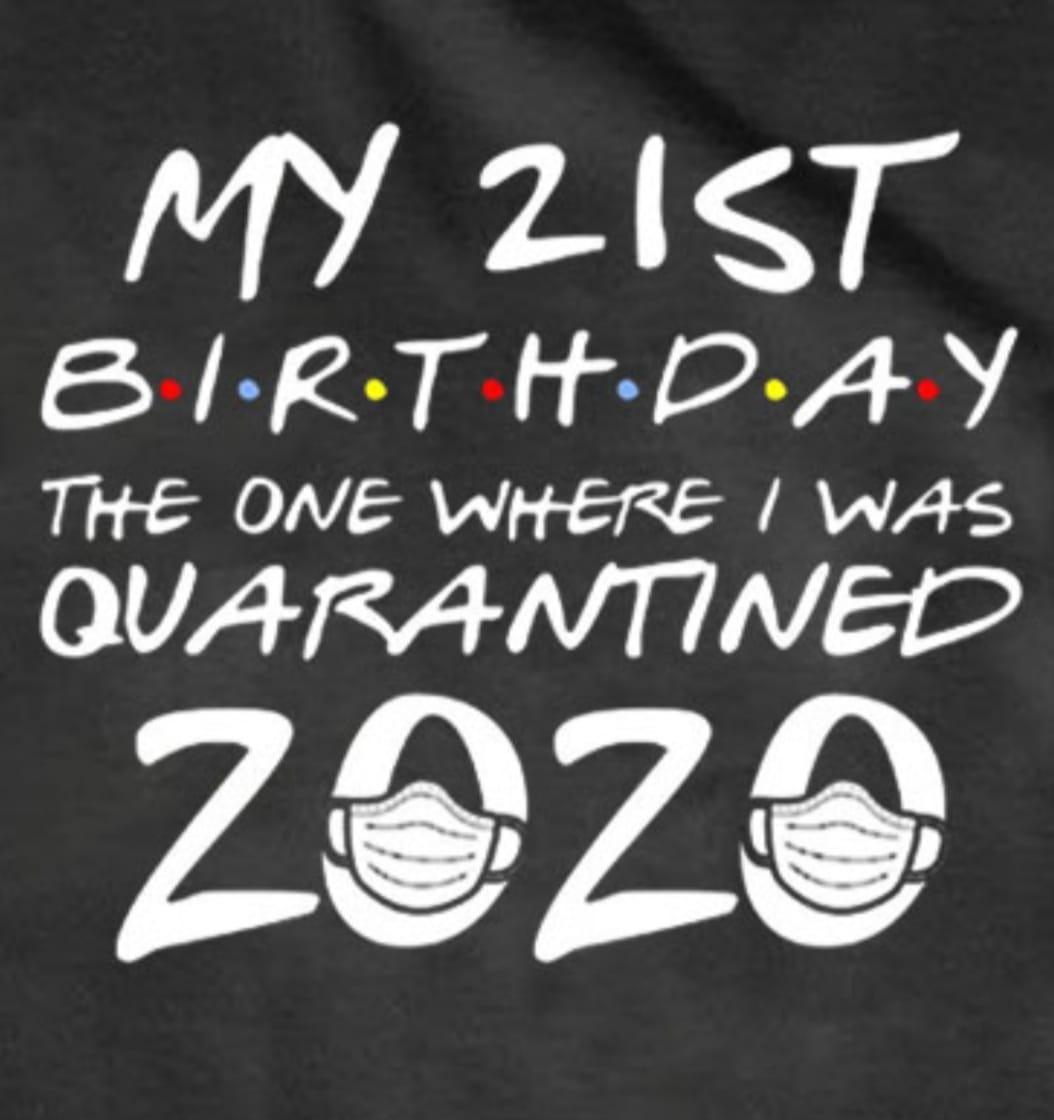 My Birthday in Quarantine T-shirt