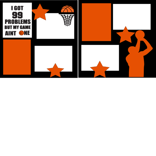 I have 99 problems and my game ain't one of them basketball --  page kit