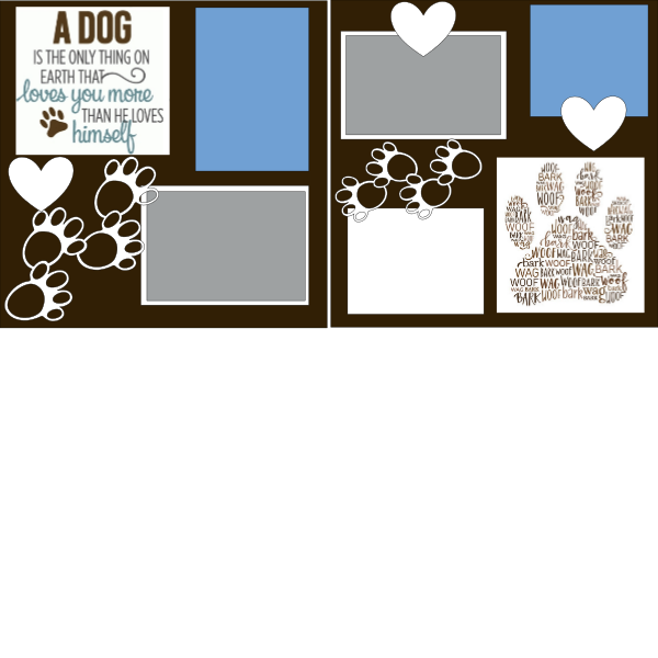 A DOG IS THE ONLY THING ON EARTH THAT LOVES YOU MORE   -basic page kit