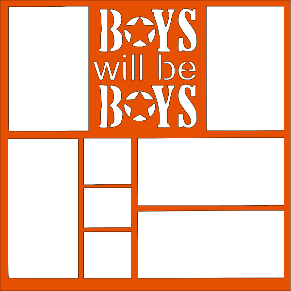 BOYS WILL BOYS  OVERLAY -1 PAGE