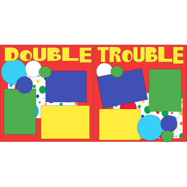 DOUBLE TROUBLE  page kit