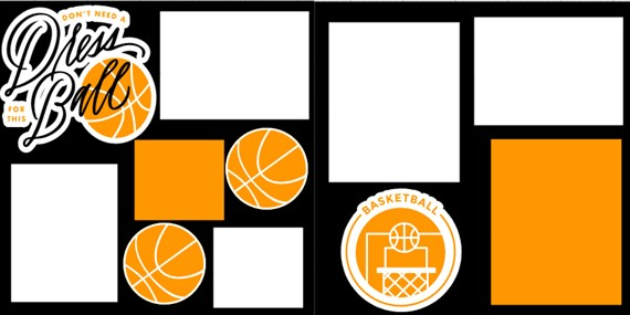 BASKETBALL- DON'T NEED A DRESS FOR THIS BALL  -  page kit