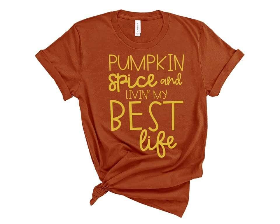 Pumpkin spice living my best life tee