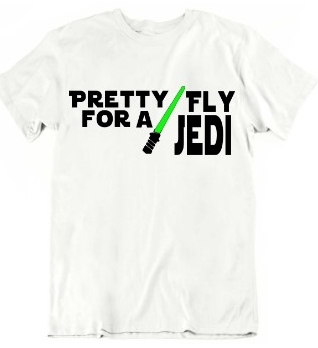 T-SHIRT PRETTY FLY FOR A JEDI