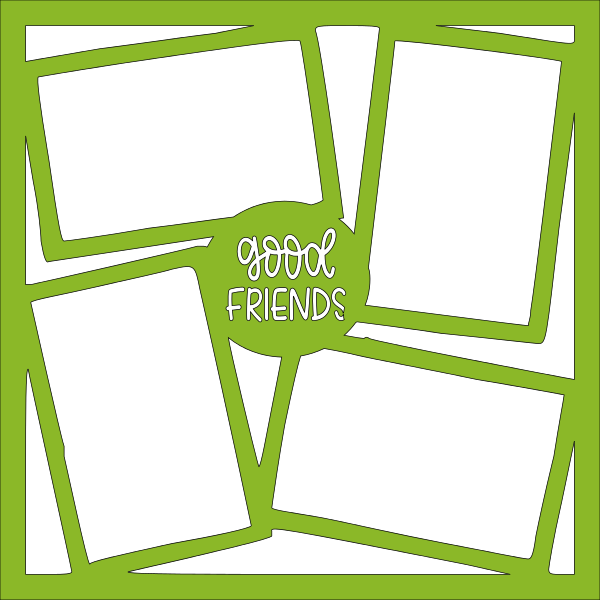 GOOD FRIENDS OVERLAY -1 PAGE