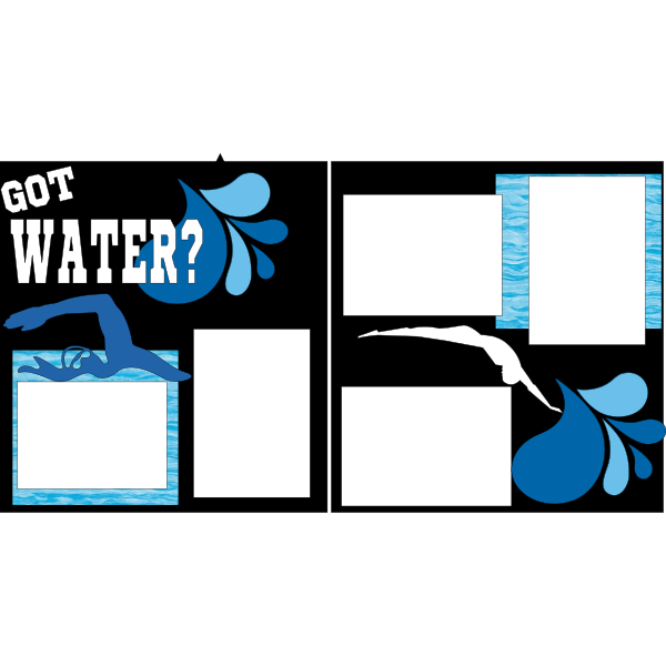 GOT WATER? SWIM  -basic page kit