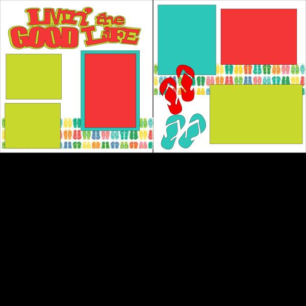 **LIVIN' THE GOOD LIFE!  -basic page kit