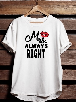 T-SHIRT MRS. ALWAYS RIGHT
