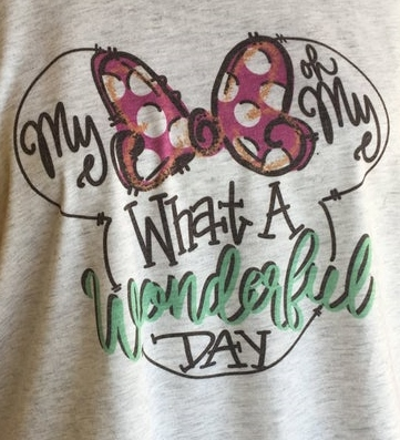 MY OH MY WHAT A WONDERFUL DAY DISNEY  T-SHIRT