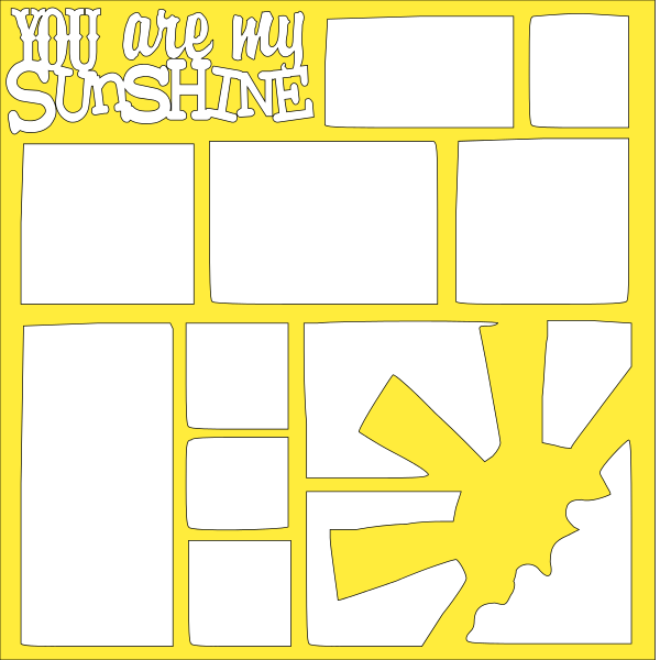 YOU ARE MY SUNSHINE OVERLAY -1 PAGE