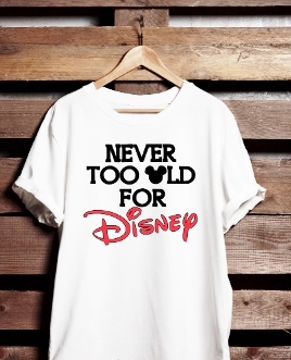 T-SHIRT NEVER TOO OLD FOR DISNEY
