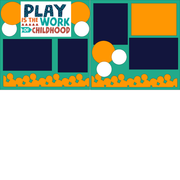 PLAY IS TH WORK OF CHILDHOOD   -basic page kit