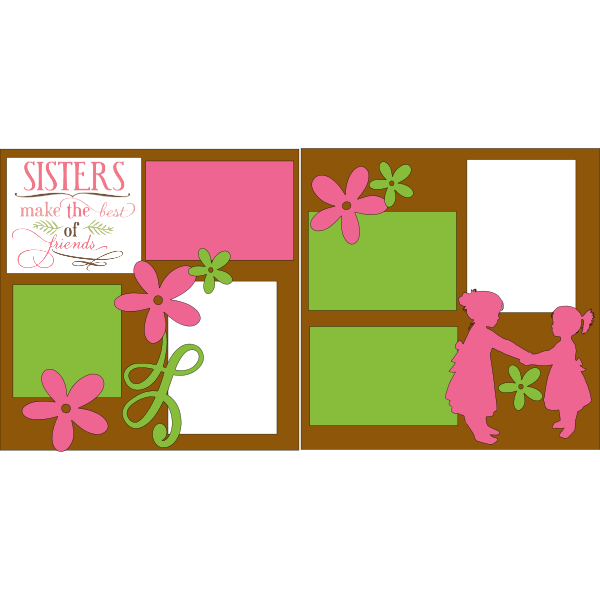 SISTERS MAKE THE BEST OF FRIENDS  -basic page kit