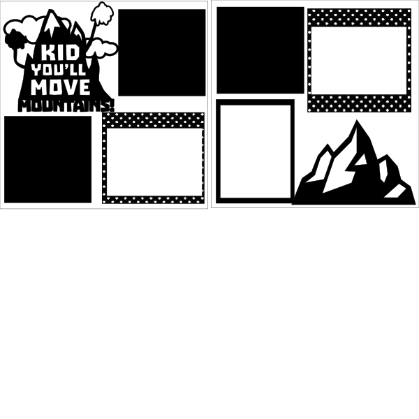 Kid you will Move Mountains --  page kit
