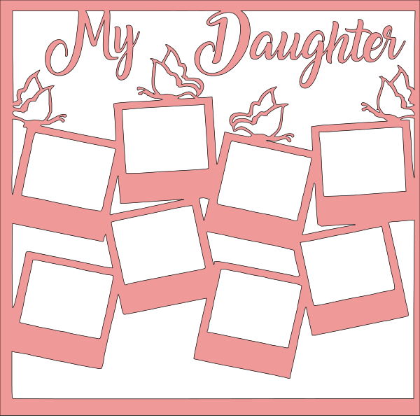 MY DAUGHTER  OVERLAY -1 PAGE