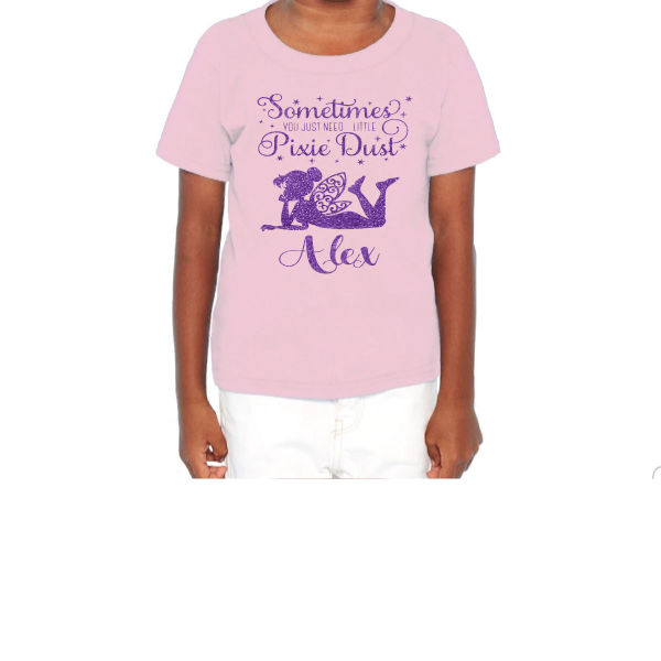 PERSONALIZED YOU JUST NEED A LITTLE PIXIE DUST