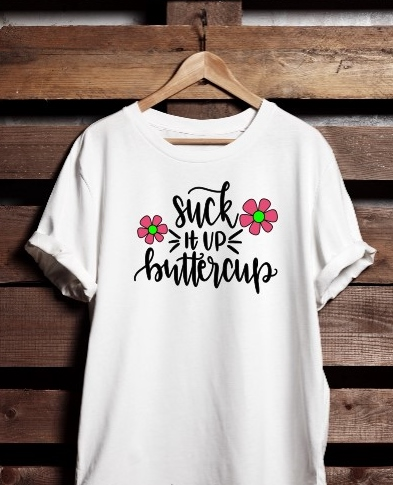SUCK IT UP BUTTERCUP TSHIRT